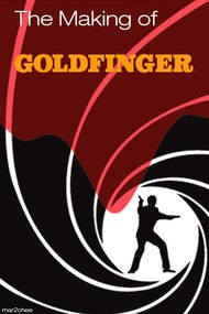 Behind the Scenes with 'Goldfinger'