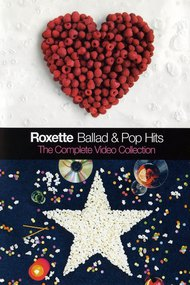 Roxette - Ballad & Pop Hits – The Complete Video Collection