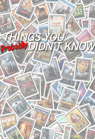 Things You Probably Didn't Know About