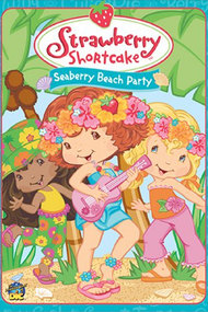 Strawberry Shortcake: Seaberry Beach Party