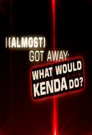 I (Almost) Got Away: What Would Kenda Do?