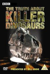 The Truth About Killer Dinosaurs