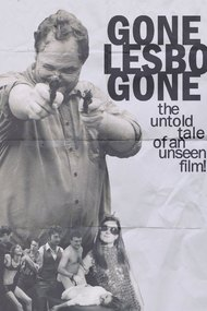 Gone Lesbo Gone: The Untold Tale of an Unseen Film