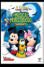 A Casa do Mickey Mouse: O Musical Monstruoso do Mickey