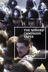 The Miners' Campaign Video Tapes: Not Just Tea and Sandwiches