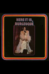 Here It Is, Burlesque!