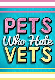 Pets Who Hate Vets