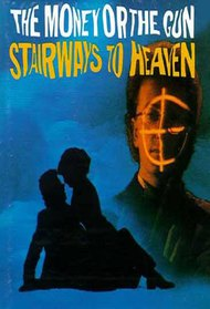 The Money or the Gun: Stairways to Heaven