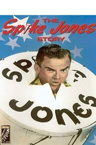 The Spike Jones Story