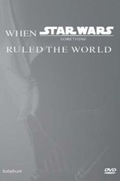 When Star Wars Ruled the World