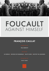 Foucault Against Himself