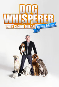 Dog Whisperer with Cesar Millan: Family Edition