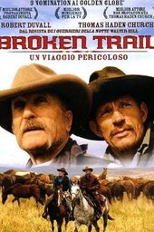 Broken Trail: The Making of a Legendary Western