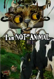 I am Not an Animal
