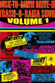 Dusk to Dawn Drive-In Trash-O-Rama Show Vol. 1