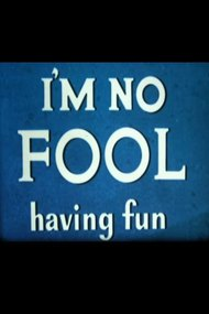 I'm No Fool Having Fun