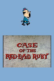 Case of the Red-Eyed Ruby