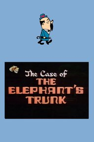 Case of the Elephant's Trunk