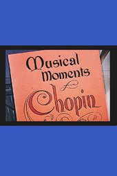 Musical Moments from Chopin