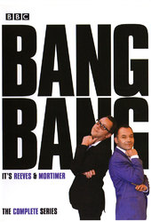 Bang! Bang! It's Reeves and Mortimer