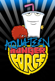 Aqua Teen Hunger Force Forever