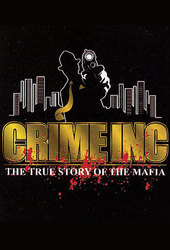Crime Inc: The True Story Of The Mafia