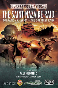 The Saint Nazaire Raid: Operation Chariot - The Greatest Raid