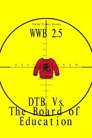 World War Brown 2.5: Down Town Brown vs the Board of Education