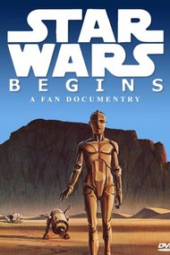 Star Wars Begins: A Filmumentary