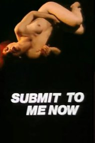 Submit to Me Now