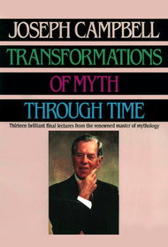 Transformations of Myth Through Time - Joseph Campbell