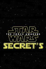 Secrets of the Force Awakens: A Cinematic Journey