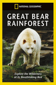 National Geographic: Great Bear Rainforest