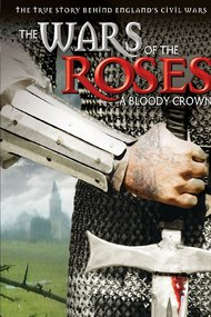 The Wars of the Roses: A Bloody Crown