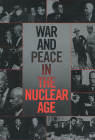 War and Peace in the Nuclear Age