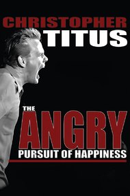 Christopher Titus: Angry Pursuit of Happiness