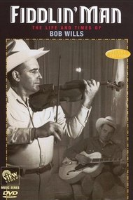 Fiddlin Man: The Life and Times of Bob Wills