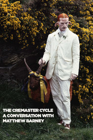 The Cremaster Cycle: A Conversation with Matthew Barney