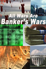 All Wars are Bankers' Wars