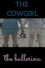 The Cowgirl and the Ballerina