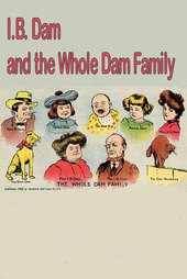 I.B. Dam and the Whole Dam Family