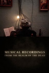 Musical Recordings from the Realm of the Dead