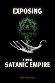 Exposing the Satanic Empire