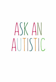 Ask an Autistic