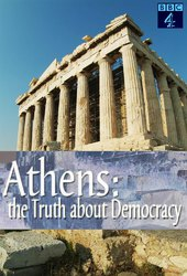 Athens: The Truth about Democracy
