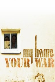 My Home - Your War