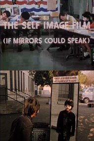 The Self Image Film (If Mirrors Could Speak)
