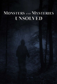 Monsters and Mysteries Unsolved