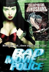 Bad Movie Police: Case #1: Galaxy Of The Dinosaurs