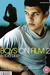 Boys on Film 2: In Too Deep